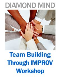 Team Building Through Improvisation, effective communications skills, Interpersonal Skills